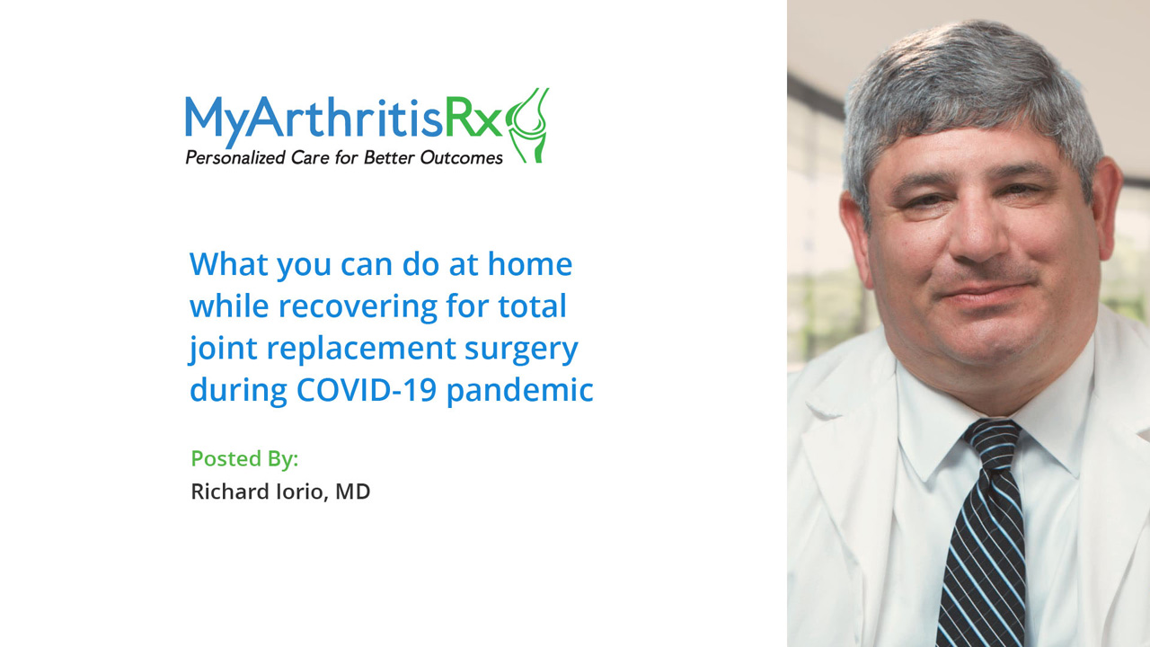 What you can do at home while recovering for total joint replacement surgery during COVID-19